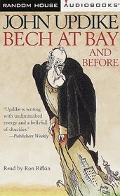 Bech at Bay and Before : Three Bech Novels