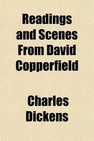 Readings and Scenes From David Copperfield