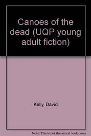 Canoes of the dead (UQP young adult fiction)