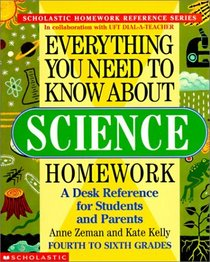 Everything You Need to Know About Science Homework (Scholastic Homework Reference Series)