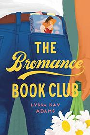 The Bromance Book Club (Bromance Book Club, Bk 1)