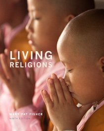 Living Religions Plus NEW MyReligionLab with Pearson eText --Access Card Package (9th Edition)