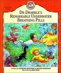 Dr. Drabble's Remarkable Underwater Breathing Pills (Dr. Drabble, Genius Inventor, Bk 1)
