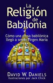 La Religi�n de Babilonia (Spanish Edition)
