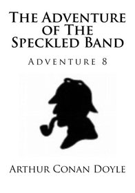 The Adventure of The Speckled Band (Volume 8)