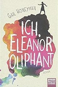 Ich, Eleanor Oliphant (Eleanor Oliphant is Completely Fine) (German Edition)