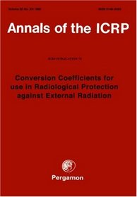 ICRP Publication 74: Conversion Coefficients for use in Radiological Protection against External Radiation