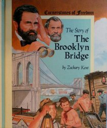 The story of the Brooklyn Bridge (Cornerstones of freedom)