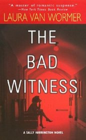 The Bad Witness (Sally Harrington, Bk 4)