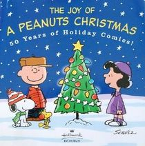 The joy a Peanuts Christmas: 50 years of holiday comics (a Hallmark book honoring Charles Schulz)