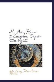 M. Accii Plauti Comdi�, Superstites Viginti (Latin Edition)