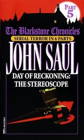 Day of Reckoning:  The Stereoscope (Blackstone Chronicles, Part 5)