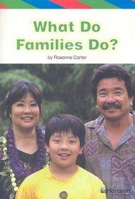 What Do Families Do?