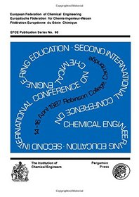Second International Conference on Chemical Engineering Education: A Three Day Symposium Organized by the Institution of Chemical Engineers on Behalf (Symposium ... Engineers (Great Britain)), No. 101.)