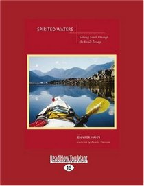 Spirited Waters (EasyRead Large Edition): Soloing South Through the Inside Passage