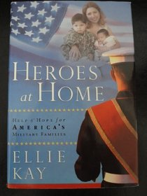 Heroes At Home (Help & Hope for America's Military Families)