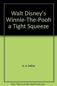 Walt Disney's Winnie-The-Pooh: A Tight Squeeze