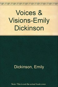 Voices  Visions-Emily Dickinson
