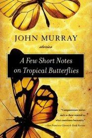 A Few Short Notes on Tropical Butterflies : Stories