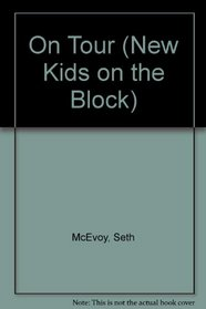 ON TOUR: NEW KIDS ON THE BLOCK #4 (New Kids on the Block)