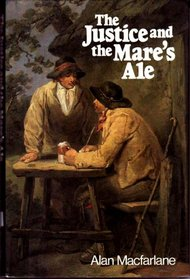 The Justice and the Mare's Ale: Law and Disorder in Seventeenth-Century England