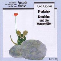 Frederick / Geraldine und die Mausefl�te. CD. Mit Songs und Musik.