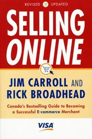 Selling Online: Canada's Bestselling Guide to Becoming a Successful E-Commerce Merchant