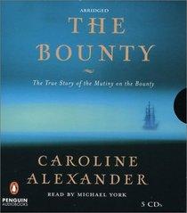 The Bounty : The True Story of the Mutiny on the Bounty (Audio CD) (Abridged)