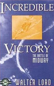 Incredible Victory : The Battle of Midway (Classics of War)