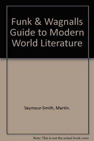 Funk & Wagnalls Guide to Modern World Literature
