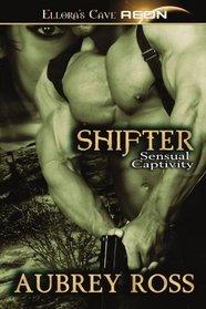 Shifter (Sensual Captivity, Bk 2)