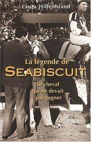 La legende de Seabiscuit (French Edition)