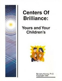 Centers of brillance: Yours and your children's