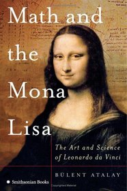 Math and the Mona Lisa : The Art and Science of Leonardo da Vinci
