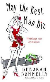 May the Best Man Die  (Wedding Planner, Bk 3)