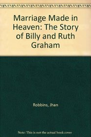 Marriage Made in Heaven: The Story of Billy and Ruth Graham