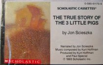The True Story of the Three Little Pigs (Audio Cassette)