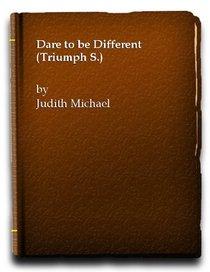 Dare to be Different (Triumph S)