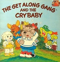 The Get Along Gang and the Crybaby