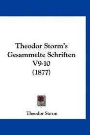 Theodor Storm's Gesammelte Schriften V9-10 (1877) (German Edition)