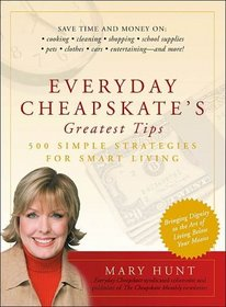 Everday Cheapskates Greatest Tips : 500 Simple Strategies for Smart Living