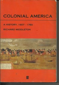 Colonial America: A History, 1607-1760