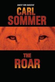 The Roar (Quest for Success Series)