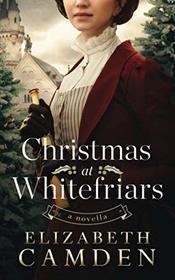 Christmas at Whitefriars: A Novella