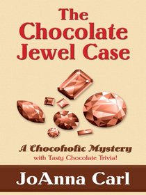 The Chocolate Jewel Case (Chocoholic, Bk 7) (Large Print)