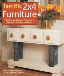 Terrific 2x4 Furniture: Building Stylish Furniture From Standard Lumber