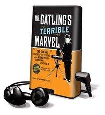 Mr. Gatling's Terrible Marvel - on Playaway