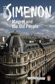 Maigret and the Old People (Inspector Maigret)