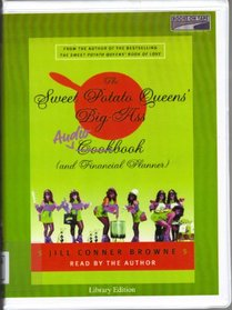 The Sweet Potato Queens' Big Ass Audiocookbook (And Financial Planner) Collector's edition