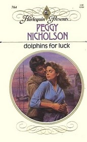 Dolphins for Luck (Harlequin Presents # 764)